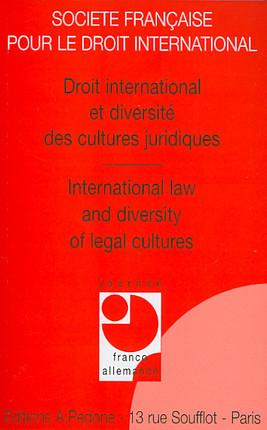Droit international et diversité des cultures juridiques - International law and diversity of legal cultures