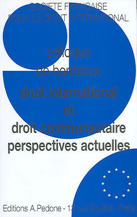 Droit international et droit communautaire : perspectives actuelles