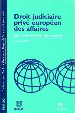 Droit judiciaire privé européen des affaires