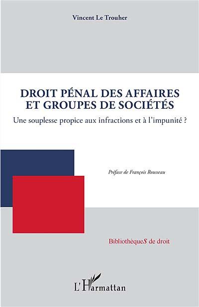 Droit pénal des affaires et groupes de sociétés