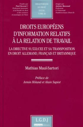 Droits européens d'information relatifs  à la relation de travail - La directive 91/533/CEE et sa transposition en droit allemand, français et britanique