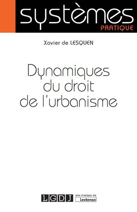 [EBOOK] Dynamiques du droit de l'urbanisme