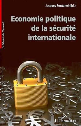 Economie politique de la sécurité internationale