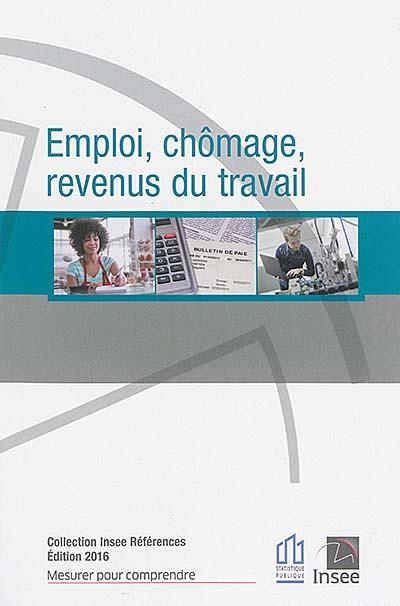 Emploi, chômage, revenus du travail - Edition 2016