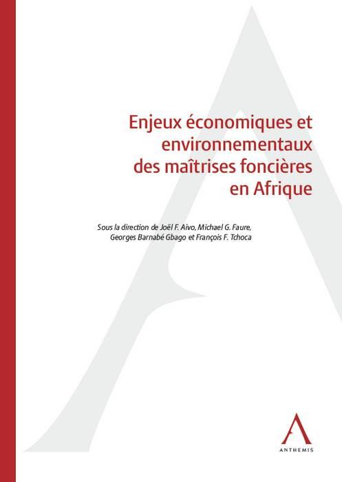 Enjeux économiques et environnementaux des maîtrises foncières en Afrique