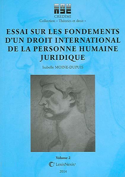 Essai sur les fondements d'un droit international de la personne humaine juridique