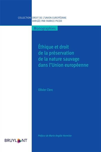 Ethique et droit de la préservation de la nature sauvage dans l'Union européenne