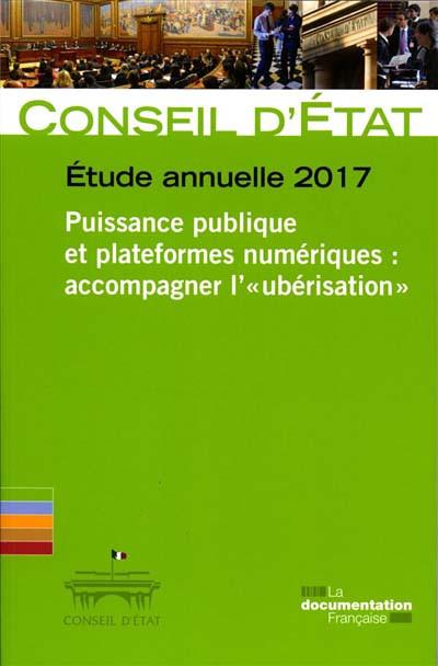 """Etude annuelle 2017 - Puissance publique et plateformes numériques : accompagner l' """"ubérisation"""""""