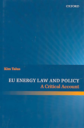 EU Energy Law and Policy : A Critical Account
