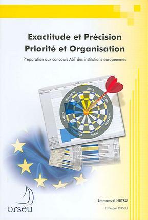 Exactitude et précision - Priorité et organisation