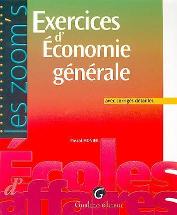 Exercices corrigés d'économie générale, avec corrigés détaillés