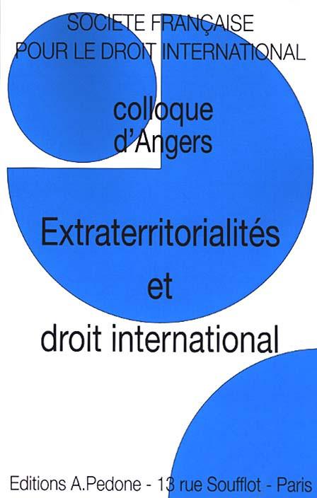 Extraterritorialités et droit international