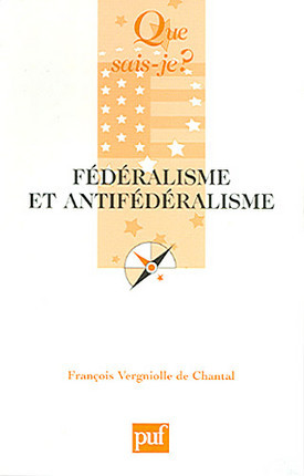 Fédéralisme et antifédéralisme