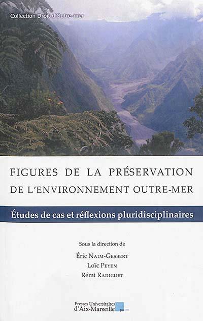 Figures de la préservation de l'environnement outre-mer