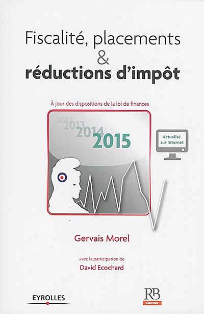 Fiscalité, placements & réductions d'impôt 2015