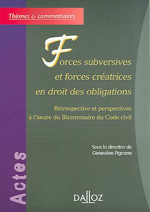 Forces subversives et forces créatrices en droit des obligations
