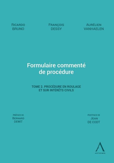 Formulaire commenté de procédure - Tome 2. Procédure en roulage et sur les intérêts civils