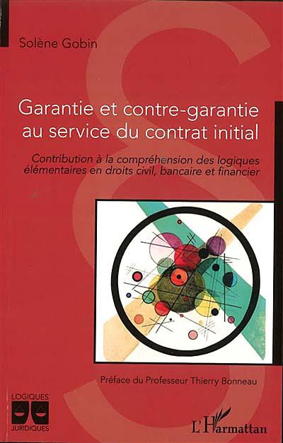 Garantie et contre-garantie au service du contrat initial