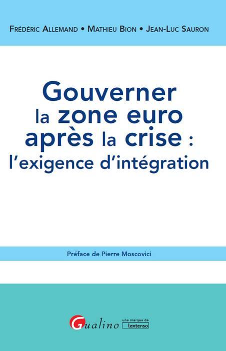 [EBOOK] Gouverner la zone euro après la crise : l'exigence d'intégration