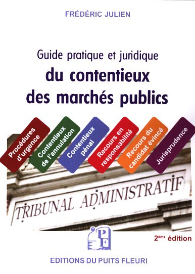 Guide juridique et pratique du contentieux des marchés publics