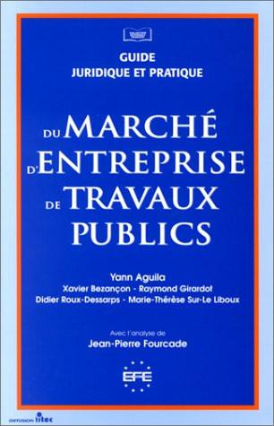 Guide juridique et pratique du Marché d'entreprise de travaux publics