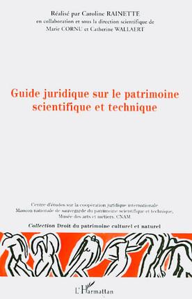 Guide juridique sur le patrimoine scientifique et technique