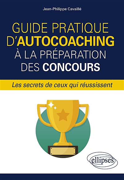 Guide pratique d'autocoaching à la préparation des concours