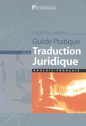 Guide pratique de la traduction juridique