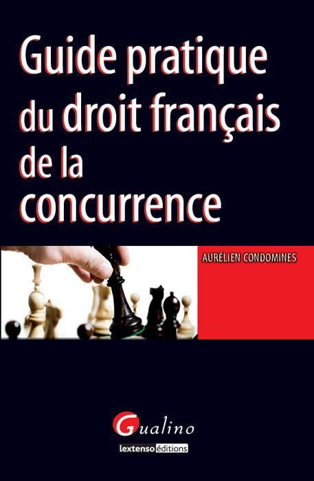 [EBOOK] Guide pratique du droit français de la concurrence