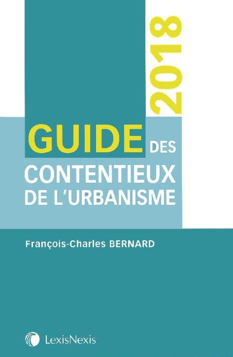 Guides des contentieux de l'urbanisme 2018