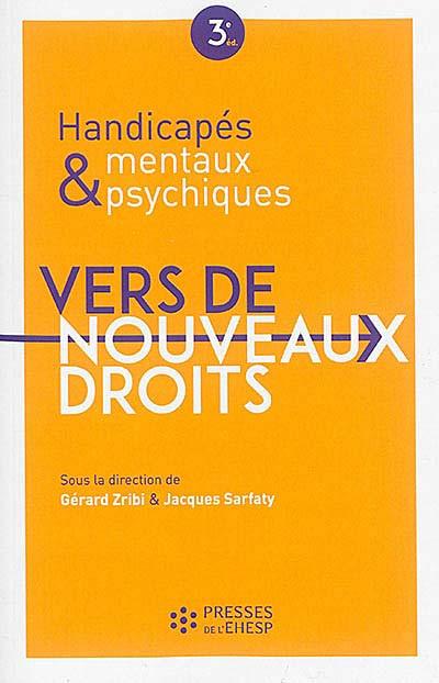 Handicapés mentaux & psychiques : vers de nouveaux droits
