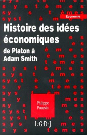 Histoire des idées économiques de Platon à Adam Smith
