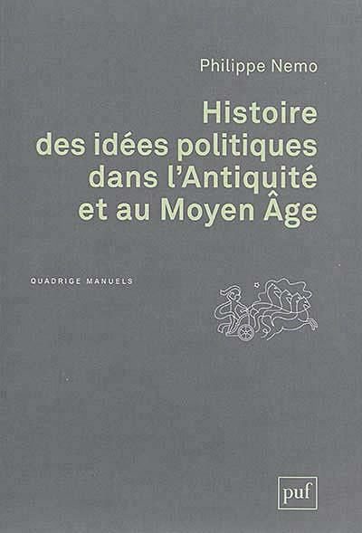Histoire des idées politiques dans l'Antiquité et au Moyen Age