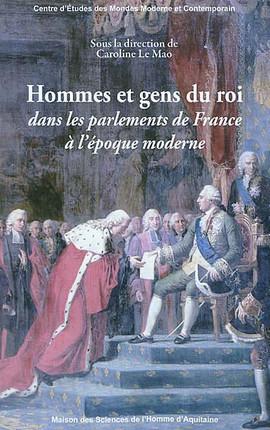 Hommes et gens du roi dans les parlements de France à l'époque moderne
