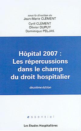 Hôpital 2007 : les répercussions dans le champ du droit hospitalier