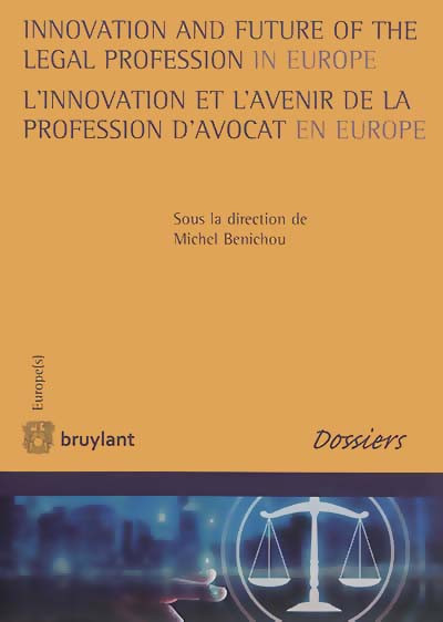 Innovation and future of the legal profession in Europe - L'innovation et l'avenir de la profession d'avocat en Europe