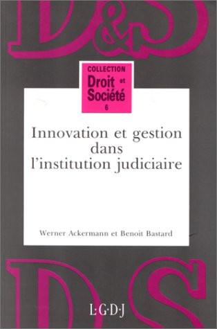 Innovation et gestion dans l'Institution judiciaire