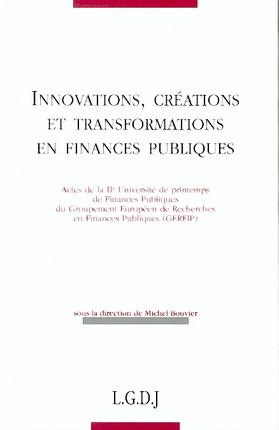 Innovations, créations et transformations en Finances publiques
