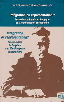 Intégration ou représentation ? Les exilés polonais en Belgique et la construction européenne