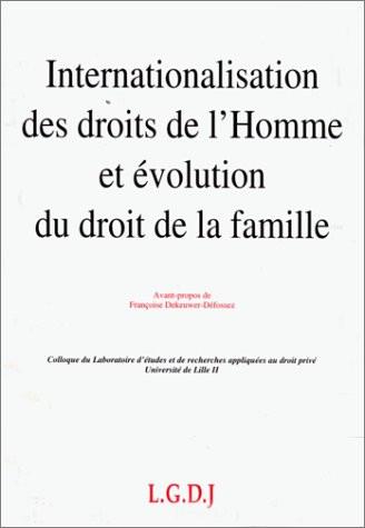 Internationalisation des droits de l'Homme et évolution du droit de la famille