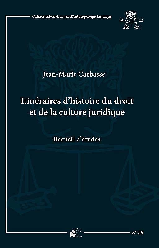 Itineraires d'histoire du droit et de la culture juridique