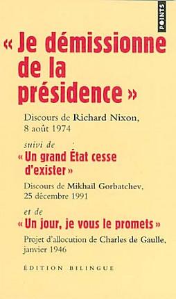 """""""Je démissionne de la présidence"""", Discours de Richard Nixon, 8 août 1974 - Edition bilingue français-anglais"""