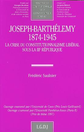 Joseph-Barthélemy (1874-1945). La crise du constitutionnalisme libéral sous la IIIe République