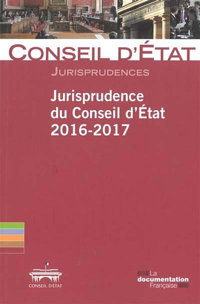 Jurisprudence du Conseil d'Etat 2016-2017