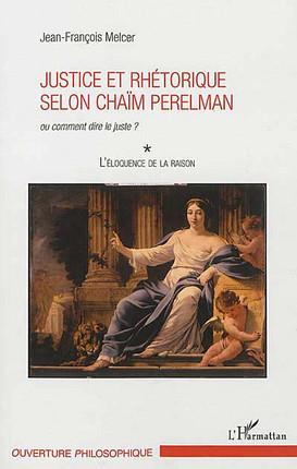Justice et rhétorique selon Chaïm Perelman