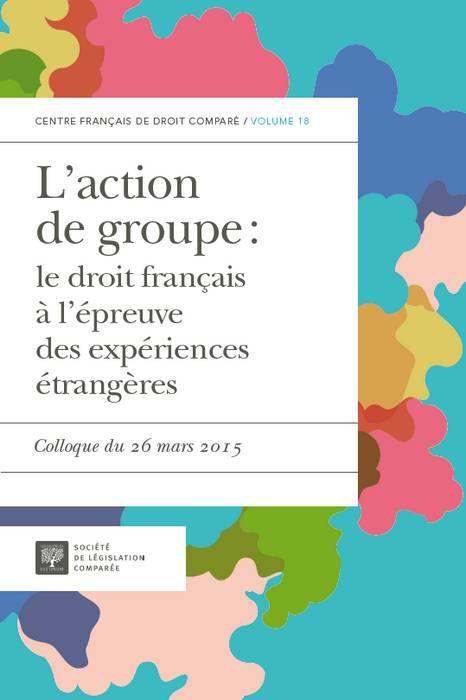 L'action de groupe : le droit français à l'épreuve des expériences étrangères