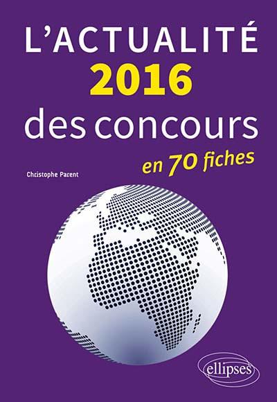 L'actualité 2016 des concours en 70 fiches