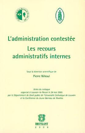 L'administration contestée, les recours administratifs internes