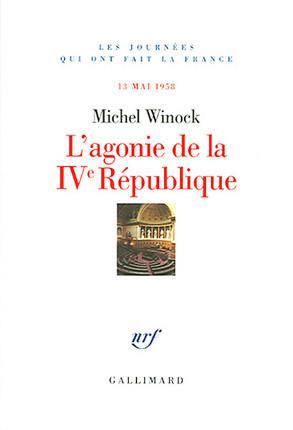 L'agonie de la IVe République