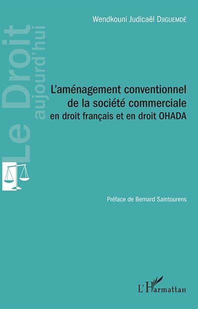 L'aménagement conventionnel de la société commerciale en droit français et en droit OHADA